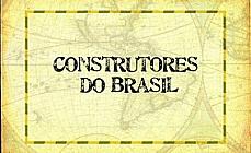 Vinheta Construtores do Brasil
