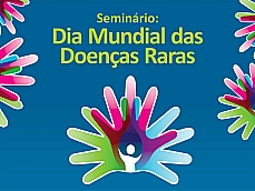 Seminário Mundial de Doenças Raras