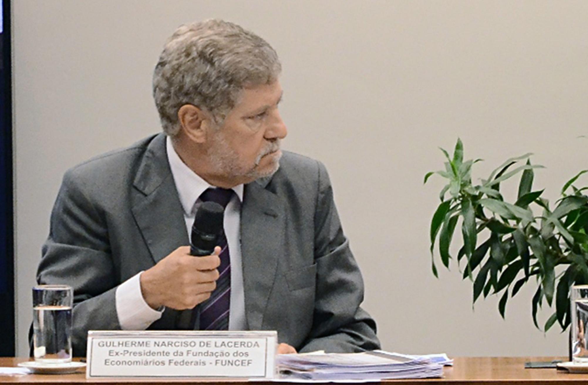 Audiência Pública. Guilherme Narciso de Lacerda, Ex Presidente da Fundação dos Economiários Federais