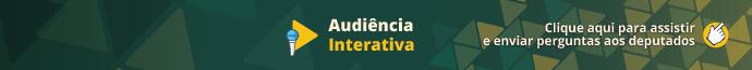 banner audincia interativa novo 01 3 Comissão da Câmara debate com especialistas da área médica o uso da Cannabis sativa